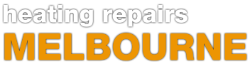 HEATING REPAIRS MELBOURNE